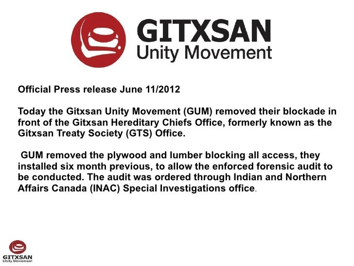 Official Press release June 11/2012Today the Gitxsan Unity Movement (GUM) removed their blockade infront of the Gitxsan He...
