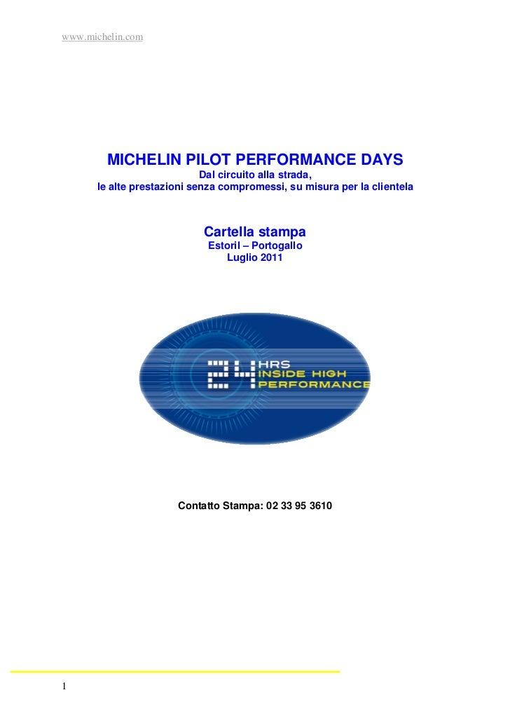 www.michelin.com        MICHELIN PILOT PERFORMANCE DAYS                            Dal circuito alla strada,      le alte ...