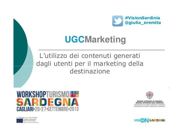 UGCMarketing L'utilizzo dei contenuti generati dagli utenti per il marketing della #VisionSardinia @giulia_eremita dagli u...