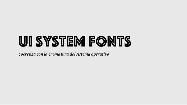 UI System Fonts Coerenza con la cromatura del sistema operativo