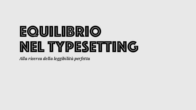 Equilibrio nel typesettingAlla ricerca della leggibilità perfetta