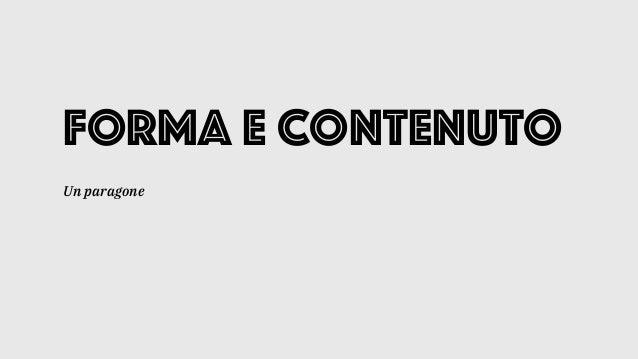FoRma e contenuto Un paragone