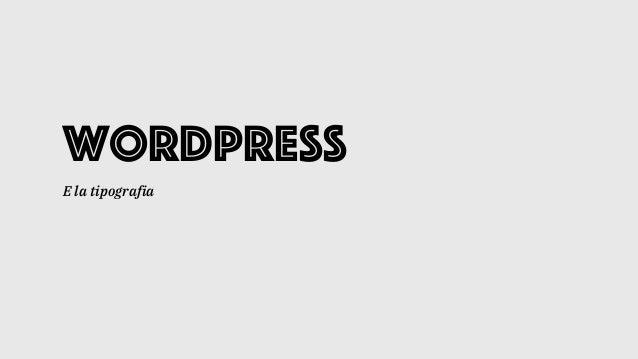 WordPress E la tipografia
