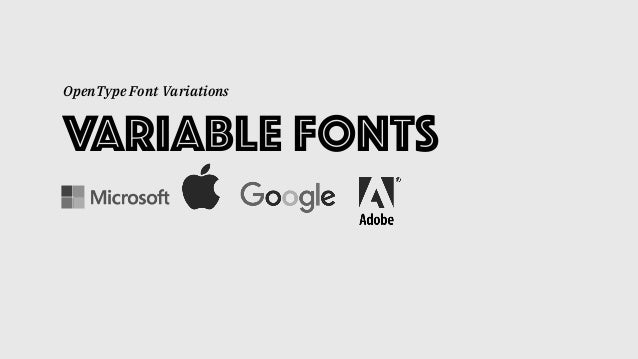 Variable Fonts OpenType Font Variations