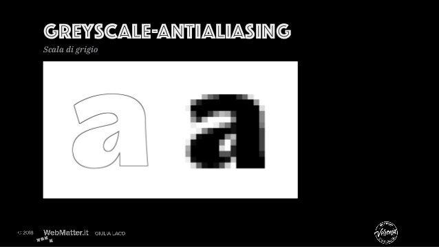 GREYSCALE-ANTIALIASING Scala di grigio