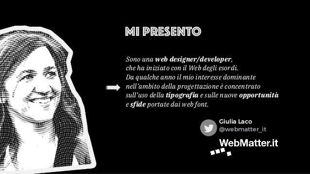 MI PRESENTO Sono una web designer/developer, che ha iniziato con il Web degli esordi. Da qualche anno il mio interesse dom...
