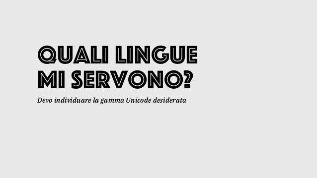 Quali lingue mi servono? Devo individuare la gamma Unicode desiderata