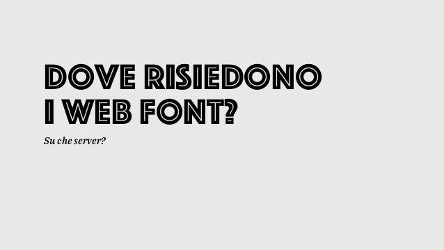 Dove risiedono i Web Font? Su che server?