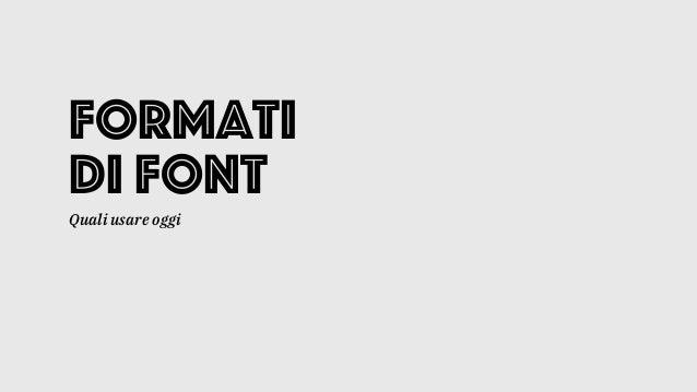 Formati di font Quali usare oggi