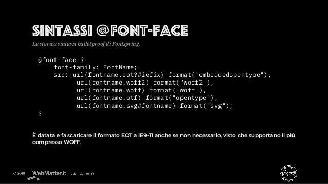 """@font-face { font-family: FontName; src: url(fontname.eot?#iefix) format(""""embeddedopentype""""), url(fontname.woff2) format(""""..."""
