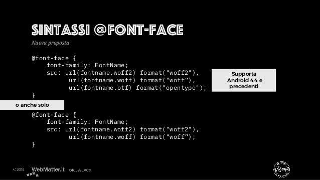 "@font-face { font-family: FontName; src: url(fontname.woff2) format(""woff2""), url(fontname.woff) format(""woff""), url(fontn..."
