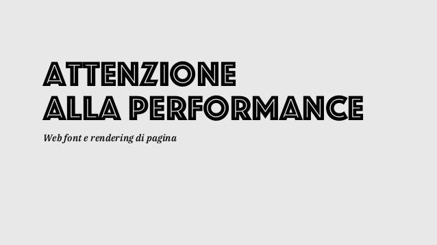 Attenzione alla Performance Web font e rendering di pagina