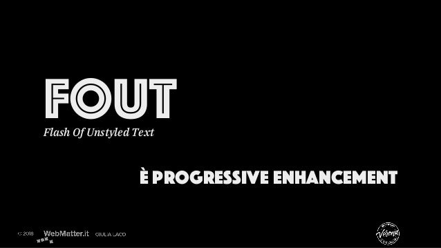 FOUTFlash Of Unstyled Text è progressive enhancement