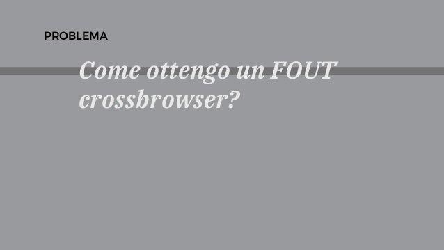 Come ottengo un FOUT crossbrowser? PROBLEMA