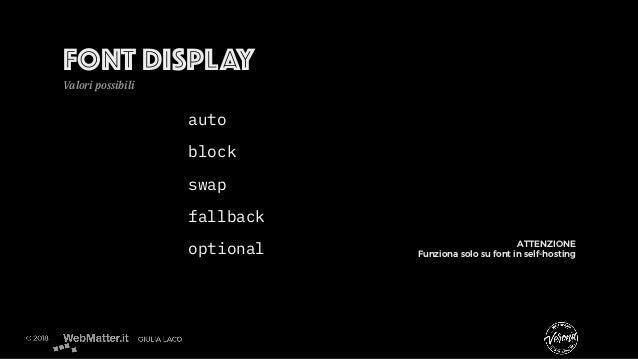 FONT DISPLAY Valori possibili ATTENZIONE Funziona solo su font in self-hosting auto block swap fallback optional