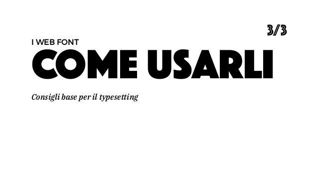 COME USARLI Consigli base per il typesetting 3/3 I WEB FONT
