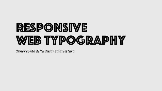 Responsive web typography Tener conto della distanza di lettura
