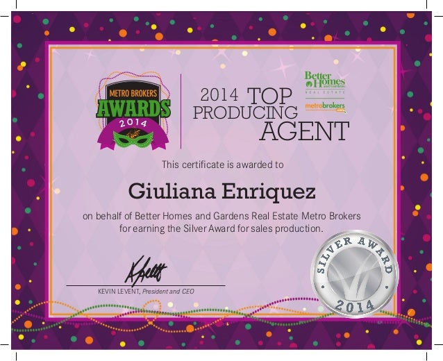 2014 AGENT TOP PRODUCING KEVIN LEVENT, President and CEO This certificate is awarded to on behalf of Better Homes and Gard...