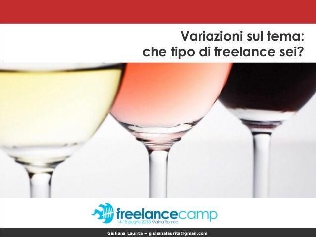 Giuliana Laurita – giulianalaurita@gmail.comVariazioni sul tema:che tipo di freelance sei?