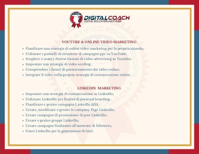 YOUTUBE & ONLINE VIDEO MARKETING Pianificare una strategia di online video marketing per la propria azienda; Utilizzare i...