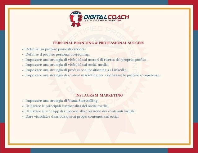 PERSONAL BRANDING & PROFESSIONAL SUCCESS Definire un proprio piano di carriera; Definire il proprio personal positioning;...