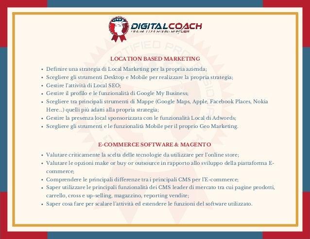 LOCATION BASED MARKETING Definire una strategia di Local Marketing per la propria azienda; Scegliere gli strumenti Desktop...