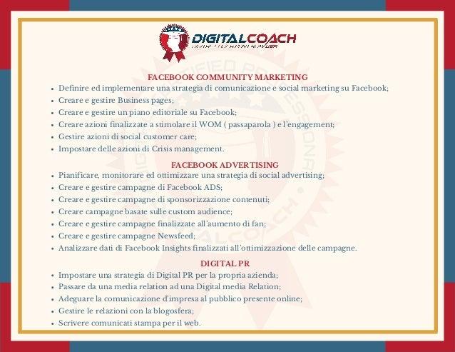 FACEBOOK COMMUNITY MARKETING Definire ed implementare una strategia di comunicazione e social marketing su Facebook; Crear...