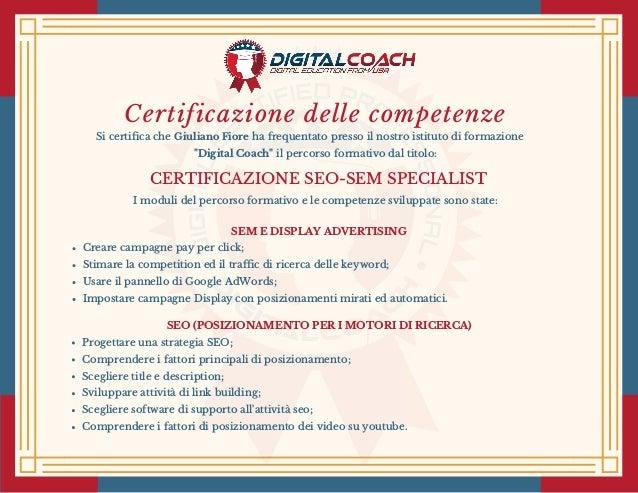 """Certificazione delle competenze Si certifica che ha frequentato presso il nostro istituto di formazione """"Digital Coach""""..."""