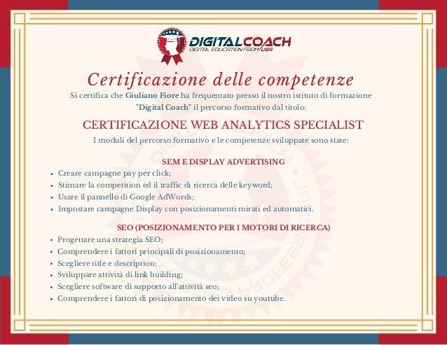 """Certificazione delle competenze Si certifica che Giuliano Fiore ha frequentato presso il nostro istituto di formazione """"Di..."""