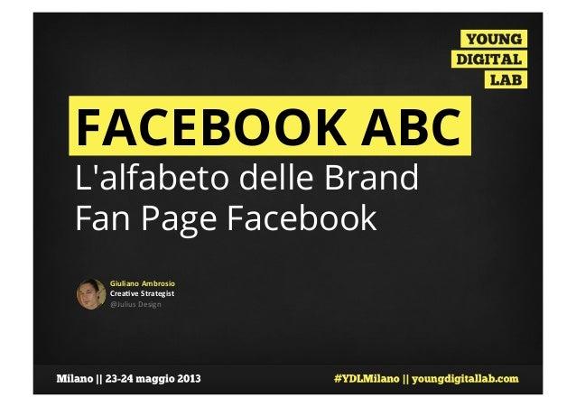 Giuliano Ambrosio Crea0ve Strategist  @Julius Design  FACEBOOK ABCLalfabeto delle BrandFan Page Facebook