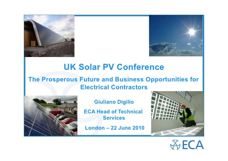 UK Solar PV Conference The Prosperous Future and Business Opportunities for                Electrical Contractors         ...
