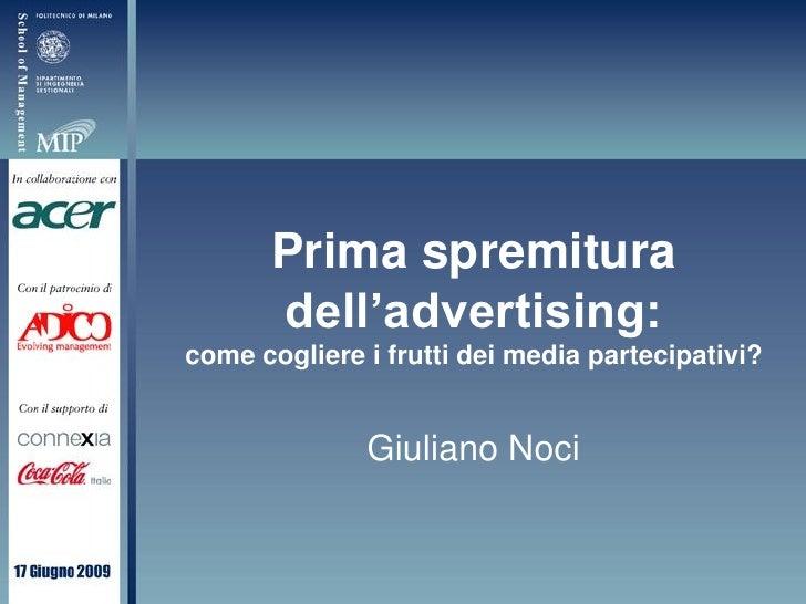 Prima spremitura        dell'advertising: come cogliere i frutti dei media partecipativi?                 Giuliano Noci
