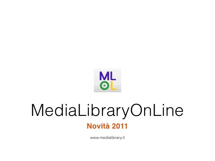 MediaLibraryOnLine      Novità 2011      www.medialibrary.it