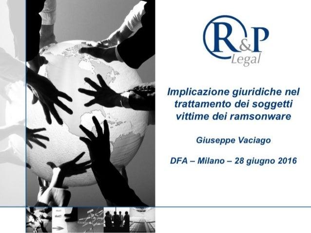 Implicazioni giuridiche nel trattamento dei soggetti vittime dei ransomware - Parte 2 di 2 - Giuseppe Vaciago