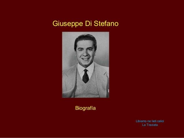 Giuseppe Di Stefano      Biografía                      Libiamo ne lieti calici                           La Traviata