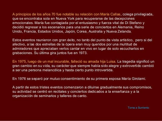 A principios de los años 70 fue notable su relación con María Callas, colega privilegiada,que se encontraba sola en Nueva ...