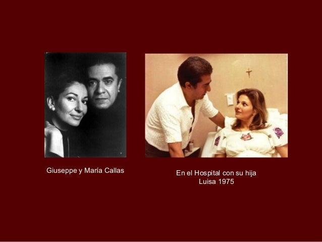 Giuseppe y María Callas   En el Hospital con su hija                                 Luisa 1975