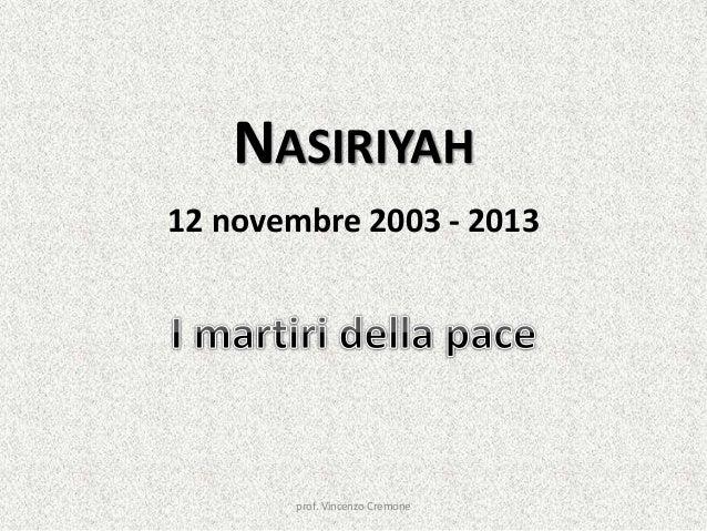NASIRIYAH 12 novembre 2003 - 2013  prof. Vincenzo Cremone