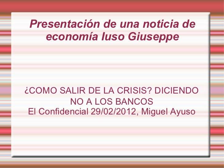 Presentación de una noticia de    economía Iuso Giuseppe¿COMO SALIR DE LA CRISIS? DICIENDO           NO A LOS BANCOS El Co...