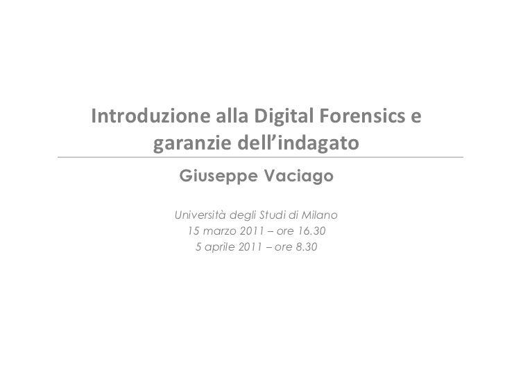 Introduzione alla Digital Forensics e       garanzie dell'indagato              Giuseppe Vaciago            ...