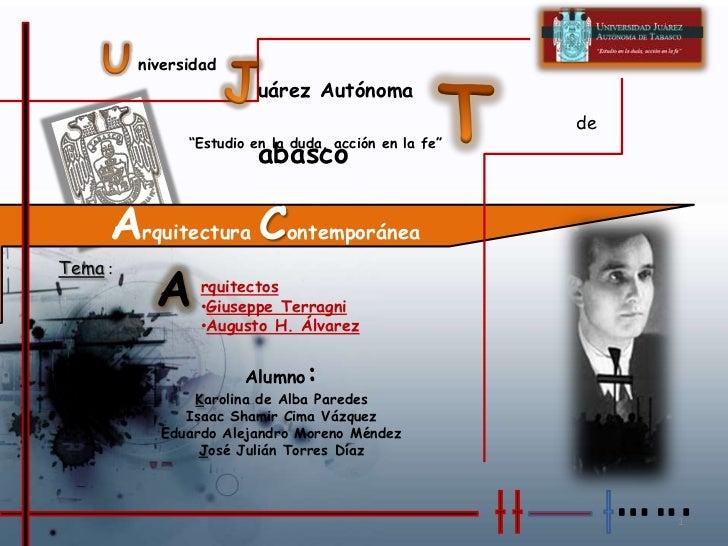 """U<br />J<br />niversidad<br />T<br />uárez Autónoma <br />de       abasco  <br />""""Estudio en la duda, acción en la fe""""<br ..."""