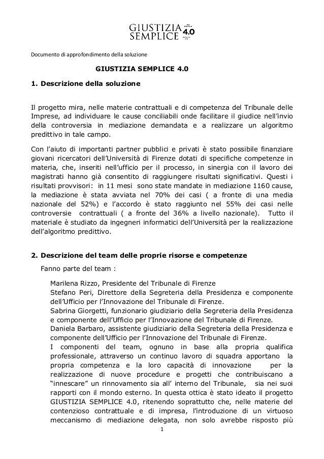 1 Documento di approfondimento della soluzione GIUSTIZIA SEMPLICE 4.0 1. Descrizione della soluzione Il progetto mira, nel...