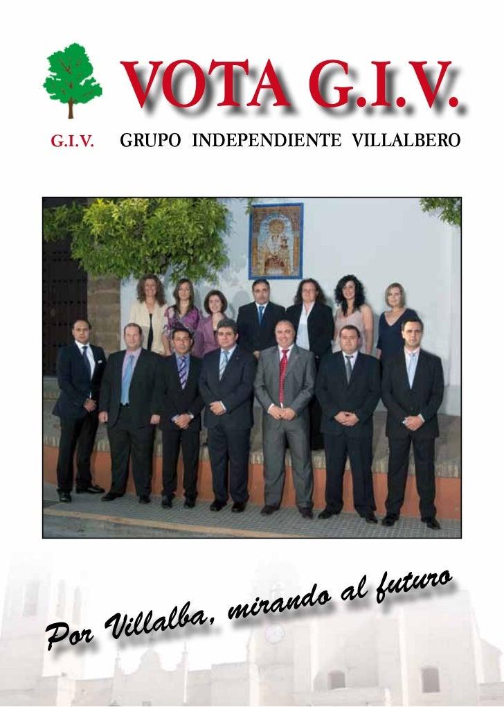 VOTA G.I.V.G.I.V.   GRUPO INDEPENDIENTE VILLALBERO                      al futuro              mirandoPor Villalba,