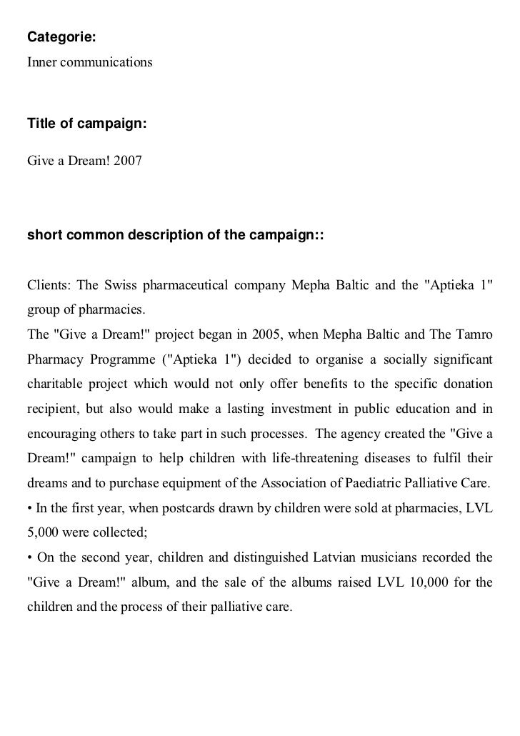 Categorie:Inner communicationsTitle of campaign:Give a Dream! 2007short common description of the campaign::Clients: The S...
