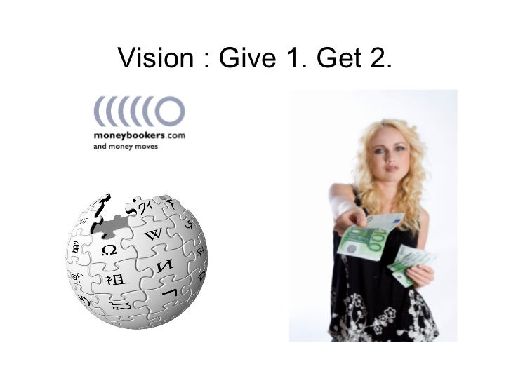 Vision : Give 1. Get 2.