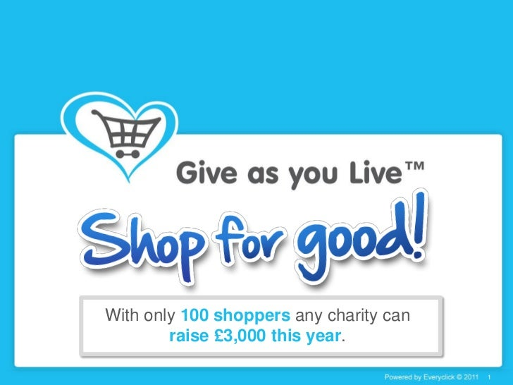 With only 100 shoppers any charity can        raise £3,000 this year.                                         1