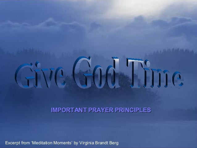 ♫ Turn on your speakers! CLICK TO ADVANCE SLIDES  IMPORTANT PRAYER PRINCIPLES  Excerpt from 'Meditation Moments' by Virgin...