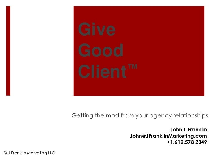 Give                               Good                               Client ™                             Getting the mos...