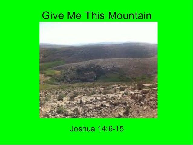 Give Me This Mountain Joshua 14:6-15