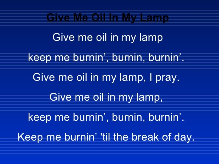 Give Me Oil In My Lamp Give Me Oil In My Lamp Keep Me Burninu0027 ...